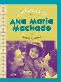 Portada de ANA MARIA MACHADO, A INFÂNCIA DE (EM PORTUGUESE DO BRASIL)