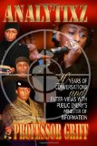 Portada de ANALYTIXZ 20 YEARS OF CONVERSATIONS AND ENTER- VIEWS WITH PUBLIC ENEMY'S MINISTER OF INFORMATION PROFESSOR GRIFF BY PROFESS GRIFF (29-SEP-2009) PAPERBACK