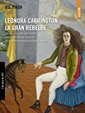 Portada de LEONORA CARRINGTON, LA GRAN REBELDE