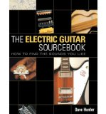 Portada de [(THE ELECTRIC GUITAR SOURCEBOOK: HOW TO FIND THE SOUNDS YOU LIKE )] [AUTHOR: DAVE HUNTER] [MAR-2006]