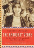 Portada de THE ARROGANT YEARS: ONE GIRL'S SEARCH FOR HER LOST YOUTH, FROM CAIRO TO BROOKLYN