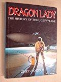 Portada de DRAGON LADY: THE HISTORY OF THE U-2 SPYPLANE BY CHRIS POCOCK (1987-10-02)