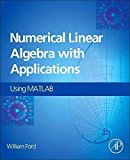 Portada de [(NUMERICAL LINEAR ALGEBRA WITH APPLICATIONS : USING MATLAB)] [BY (AUTHOR) WILLIAM FORD] PUBLISHED ON (OCTOBER, 2015)