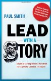 Portada de LEAD WITH A STORY: A GUIDE TO CRAFTING BUSINESS NARRATIVES THAT CAPTIVATE, CONVINCE, AND INSPIRE