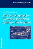 Portada de HINTER DEN SPIEGELN - KIRCHE IM VIRTUELLEN ZEITALTER DES INTERNET (PRAKTISCHE THEOLOGIE HEUTE)