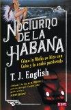 Portada de NOCTURNO DE LA HABANA: COMO LA MAFIA SE HIZO CON CUBA Y LA ACABO PERDIENDO