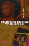 Portada de CRISTIANISMO PRIMITIVO Y PAIDEIA GRIEGA
