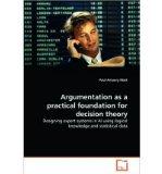 Portada de ARGUMENTATION AS A PRACTICAL FOUNDATION FOR DECISION THEORY (PAPERBACK) - COMMON