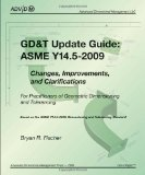 Portada de GD&T UPDATE GUIDE: ASME Y14.5-2009: CHANGES, IMPROVEMENTS, AND CLARIFICATIONS FOR PRACTITIONERS OF GEOMETRIC DIMENSIONING AND TOLERANCING