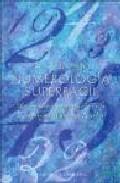Portada de NUMEROLOGIA SUPERFACIL: UN CONOCIMIENTO PROFUNDO DE LA NUMEROLOGIA AL ALCANCE DE TODOS