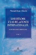 Portada de LOS ESTADOS Y LAS RELACIONES INTERNACIONES TOMO I Y TOMO II: HISTORIA DOCUMENTADA