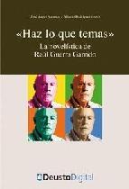Portada de HAZ LO QUE TEMAS: LA NOVELISTICA DE RAUL GUERRA GARRIDO