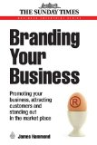 Portada de BRANDING YOUR BUSINESS: PROMOTING YOUR BUSINESS, ATTRACTING CUSTOMERS AND STANDING OUT IN THE MARKET PLACE (GALE NON SERIES E-BOOKS)