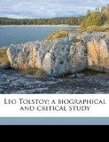 Portada de LEO TOLSTOY; A BIOGRAPHICAL AND CRITICAL