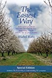 Portada de THE EASIEST WAY: SOLVE YOUR PROBLEMS AND TAKE THE ROAD TO LOVE, HAPPINESS, WEALTH AND THE LIFE OF YOUR DREAMS BY MABEL KATZ (2010-01-25)