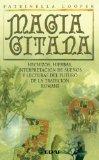Portada de MAGIA GITANA: HECHIZOS, HIERBAS, INTERPRETACION DE SUEÑOS Y LECTURAS DEL FUTURO DE LA TRADICION ROMANI