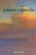 Portada de EL OFICIO DE LA NATURALEZA: UN VIAJE POR LA MENTE, LA NATURALEZA Y EL TIEMPO