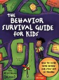 Portada de THE BEHAVIOR SURVIVAL GUIDE FOR KIDS: HOW TO MAKE GOOD CHOICES AND STAY OUT OF TROUBLE