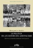 Portada de LA POLITICA EN LOS BORDES DEL LIBERALISMO: DIFERENCIA, POPULISMO,REVOLUCION, EMANCIPACION