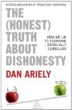 Portada de THE (HONEST) TRUTH ABOUT DISHONESTY: HOW WE LIE TO EVERYONE - ESPECIALLY OURSELVES