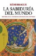 Portada de LA SABIDURIA DEL MUNDO: HISTORIA DE LA EXPERIENCIA HUMANA DEL UNIVERSO
