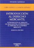 Portada de INTRODUCCIÓN AL DERECHO MERCANTIL - INTRODUCCIÓN AL DERECHO DE OBLIGACIONES. INTRODUCCIÓN AL DERECHO DE LA EMPRESA MERCANTIL (TRATADOS Y MANUALES DE DERECHO) DE LUIS SUÁREZ LLANOS GÓMEZ (22 OCT 2007) TAPA BLANDA