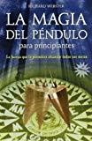 Portada de LA MAGIA DEL PENDULO PARA PRINCIPIANTES