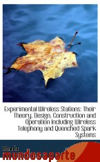 Portada de EXPERIMENTAL WIRELESS STATIONS: THEIR THEORY, DESIGN, CONSTRUCTION AND OPERATION INCLUDING WIRELESS