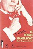 Portada de EL ULTIMO STANISLAVSKY: ANALISIS ACTIVO DE LA OBRA Y EL PAPEL