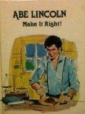 Portada de ABE LINCOLN, MAKE IT RIGHT!