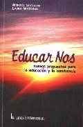 Portada de EDUCAR NOS: NUEVAS PROPUESTAS PARA LA EDUCACION Y LA CONVIVENCIA