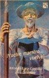 Portada de VUELVE MAESTRO, VUELVE