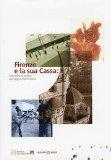 Portada de FIRENZE E LA SUA CASSA. 180 ANNI DI STORIA NEL SEGNO DEL FUTURO.