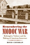 Portada de REMEMBERING THE MODOC WAR: REDEMPTIVE VIOLENCE AND THE MAKING OF AMERICAN INNOCENCE (FIRST PEOPLES: NEW DIRECTIONS IN INDIGENOUS STUDIES)