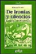 Portada de DE IRONIAS Y SILENCIOS: NOTAS PARA UNA FILOSOFIA IMPRESIONISTA