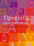 Portada de TIPOGRAFÍA PARA DISEÑADORES: 850 TIPOS DE LETRA Y 40 GAMAS CROMÁTICAS