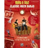Portada de CLASSIC ROCK BANJO: 12 GREAT SONGS OF THE 60S, 70S, & 80S (JUST FOR FUN (ALFRED)) (PAPERBACK) - COMMON