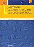 Portada de LA HERENCIA DE ARISTOTELES Y KANT EN LA EDUCACION MORAL