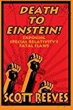 Portada de DEATH TO EINSTEIN!: EXPOSING SPECIAL RELATIVITY'S FATAL FLAWS BY SCOTT REEVES (2013-06-07)