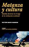 Portada de MATANZA Y CULTURA: BATALLAS DECISIVAS EN EL AUGE DE LA CIVILIZACION OCCIDENTAL