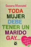 Portada de TODA MUJER DEBE TENER UN MARIDO GAY...