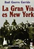 Portada de LA GRAN VIA ES NEW YORK