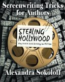 Portada de SCREENWRITING TRICKS FOR AUTHORS (AND SCREENWRITERS!): STEALING HOLLYWOOD: STORY STRUCTURE SECRETS FOR WRITING YOUR BEST BOOK