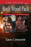 Portada de ROCK WOOD PACK [BOUND TO BE MATED: BOUND TO BE TAKEN] (SIREN PUBLISHING CLASSIC)