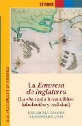 Portada de LA EMPRESA DE INGLATERRA: LA ARMADA INVENCIBLE. FABULACION Y REALIDAD