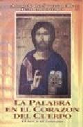 Portada de LA PALABRA EN EL CORAZON DEL CUERPO: EL SER Y EL CUERPO