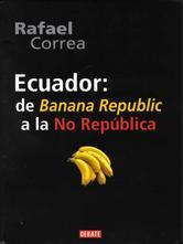 Portada de ECUADOR: DE BANANA REPUBLIC A LA NO REPUBLICA - EBOOK