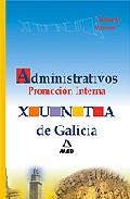 Portada de TEMARIO ADMINISTRATIVOS DE LA XUNTA DE GALICIA: PROMOCION INTERNAVOLUMEN I