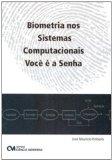 Portada de BIOMETRIA NOS SISTEMAS COMPUTACIONAIS - VOCE E A SENHA (EM PORTUGUESE DO BRASIL)