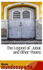 Portada de THE LEGEND OF JUBAL, AND OTHER POEMS